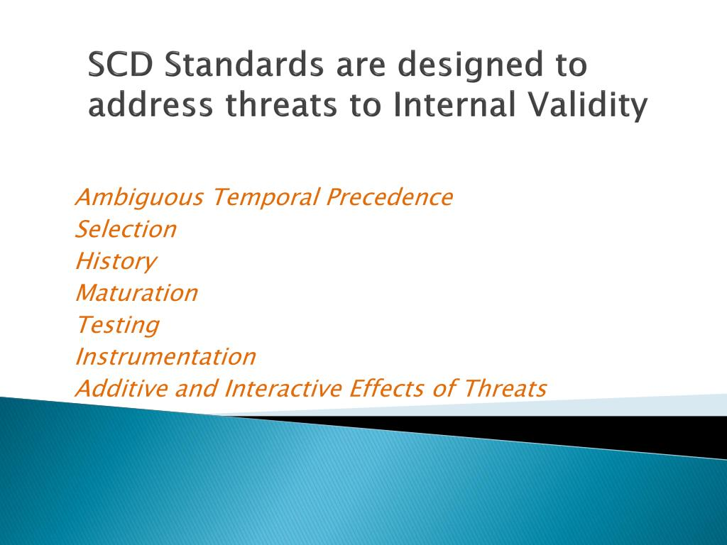 SCD Standards are designed to address threats to Internal Validity