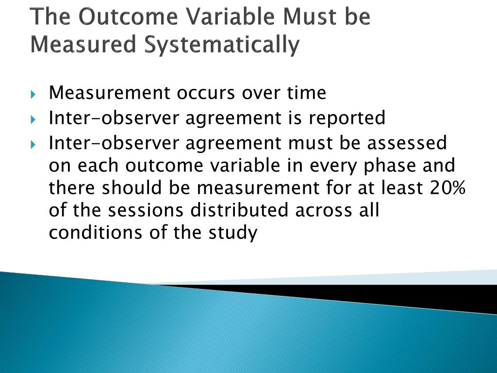The Outcome Variable Must be Measured Systematically