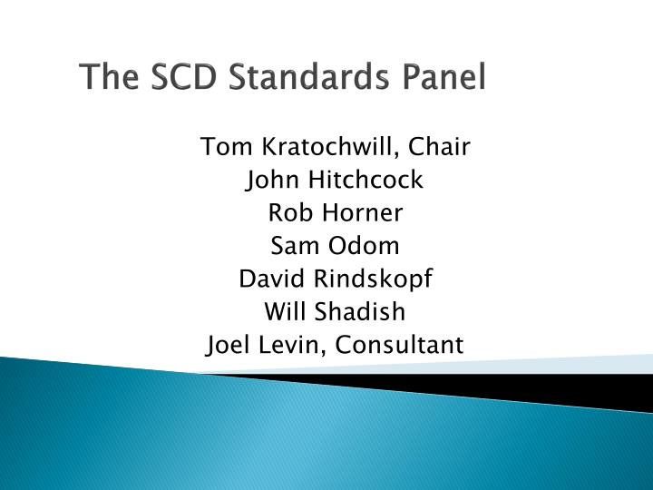 The scd standards panel