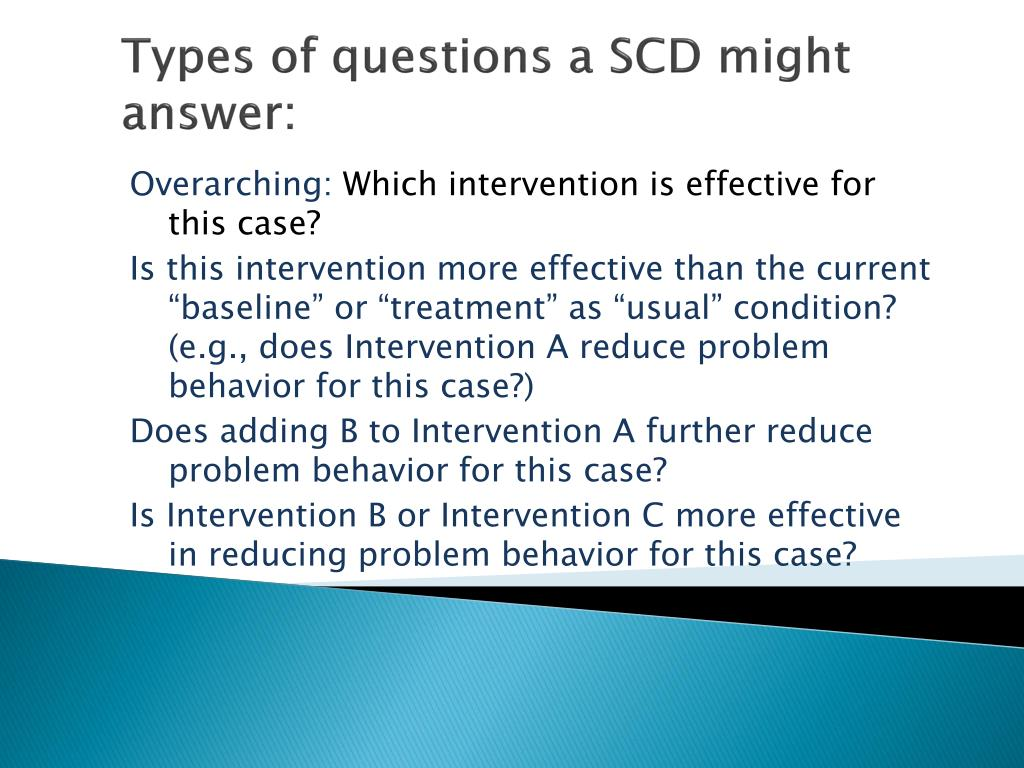 Types of questions a SCD might answer: