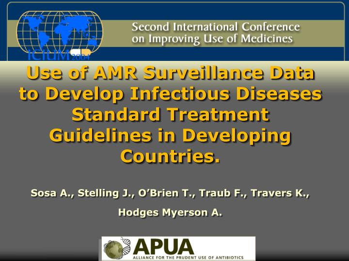 Use of AMR Surveillance Data to Develop Infectious Diseases Standard Treatment Guidelines in Develop...