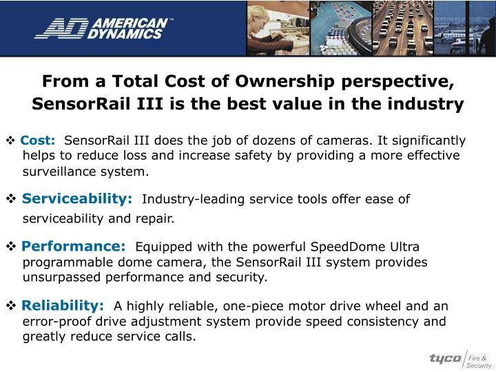 From a Total Cost of Ownership perspective, SensorRail III is the best value in the industry