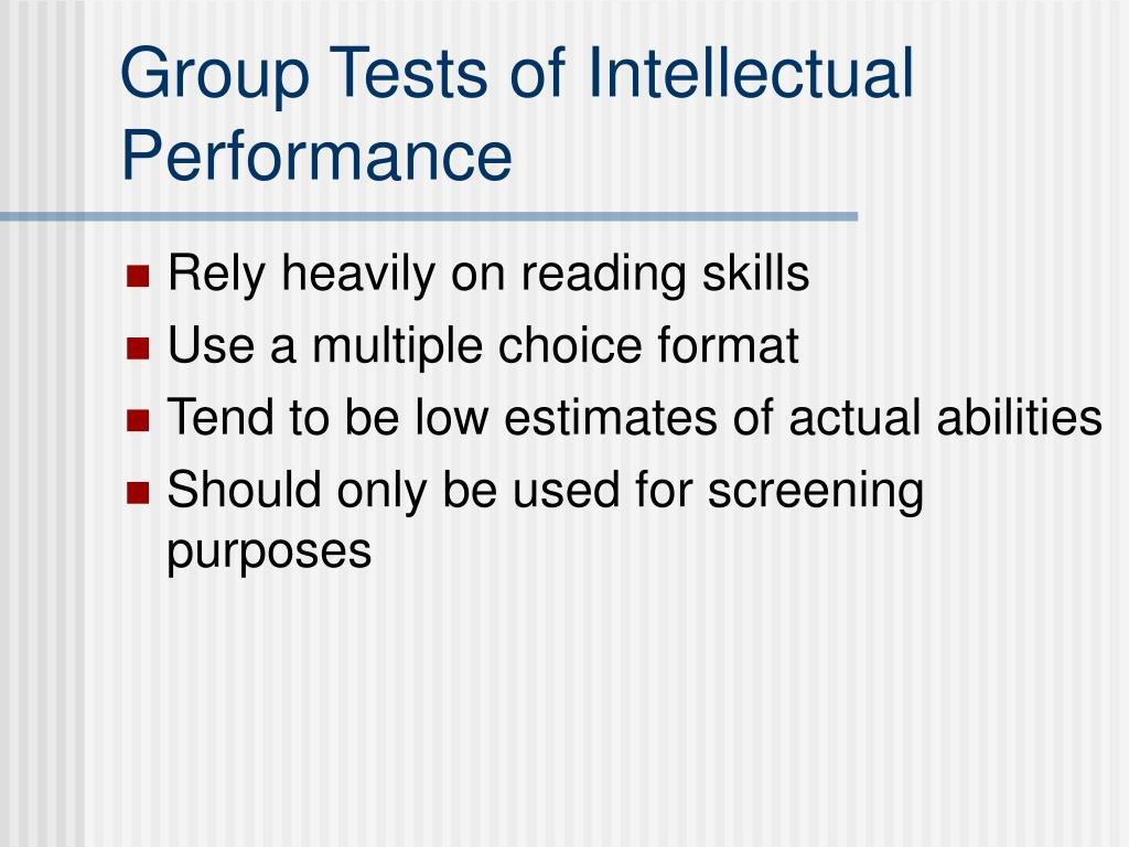 Group Tests of Intellectual Performance