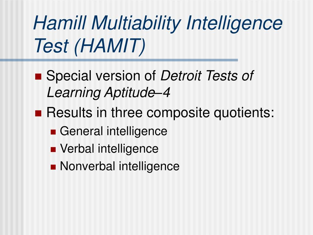 Hamill Multiability Intelligence Test (HAMIT)