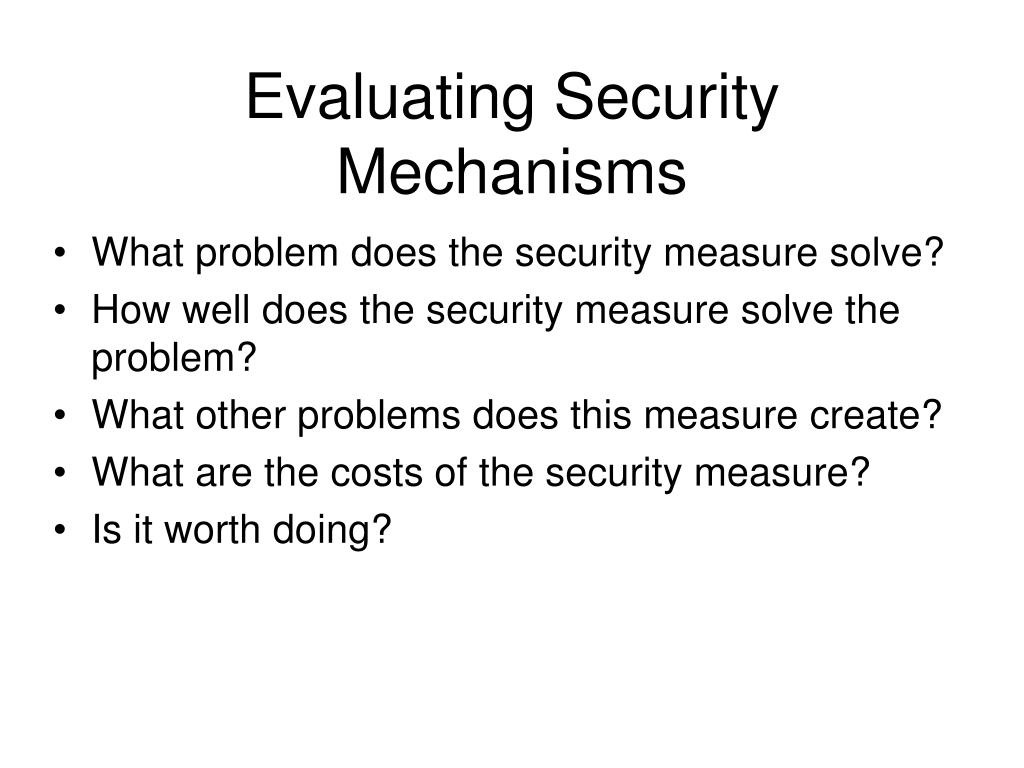 Evaluating Security Mechanisms