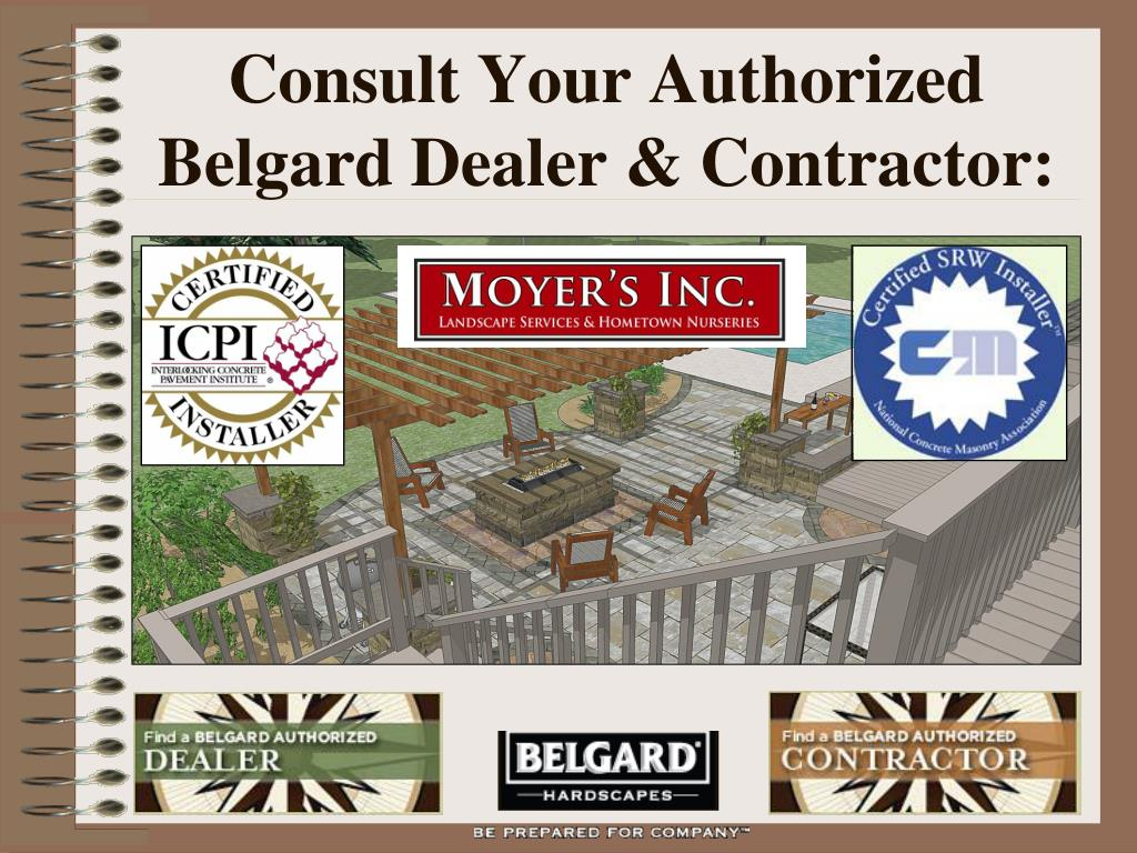Consult Your Authorized Belgard Dealer & Contractor: