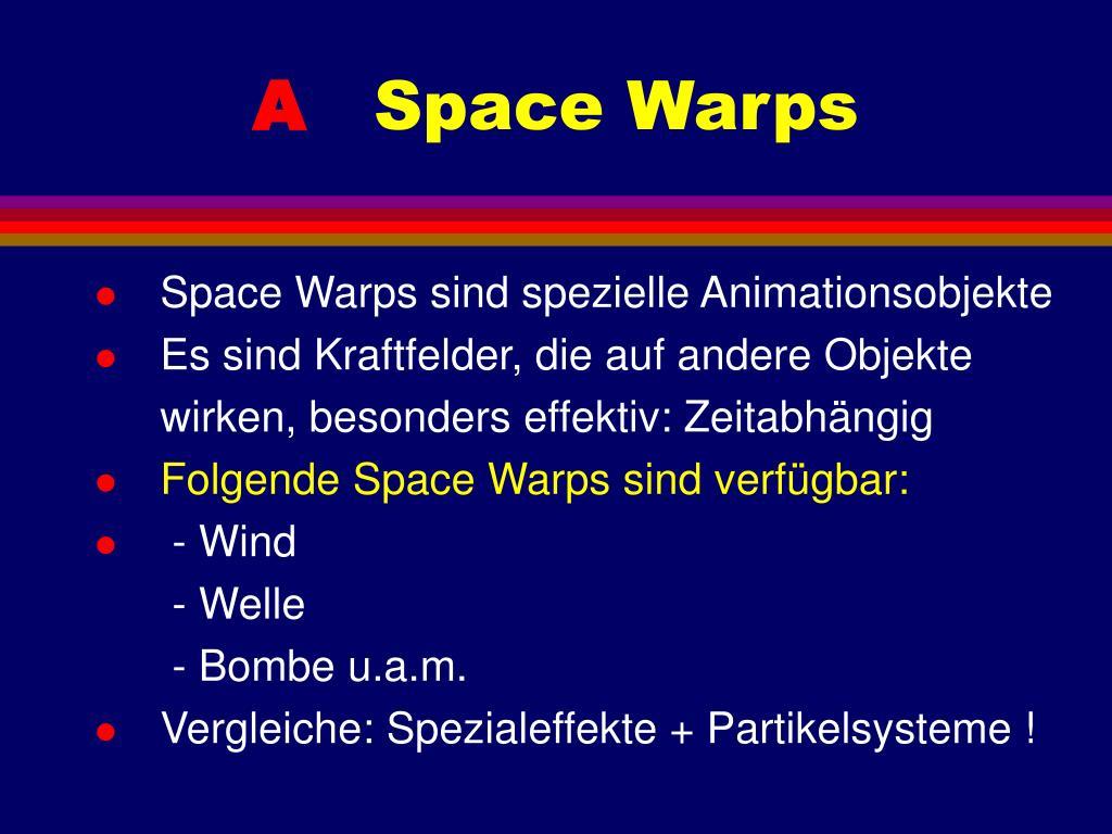 Space Warps sind spezielle Animationsobjekte