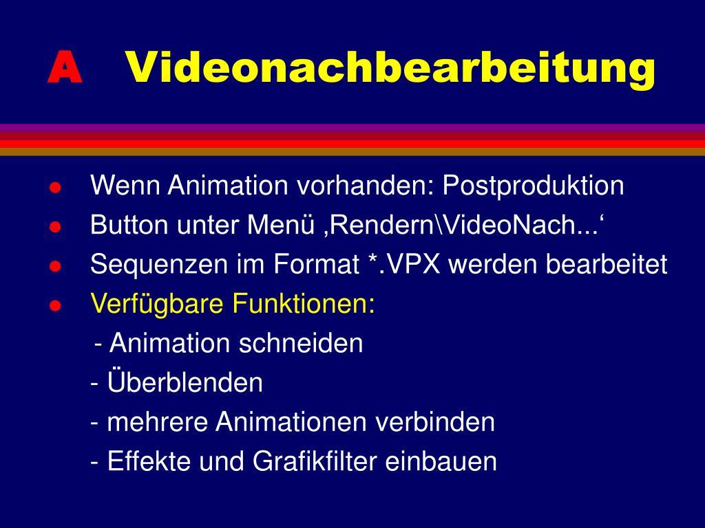 Wenn Animation vorhanden: Postproduktion