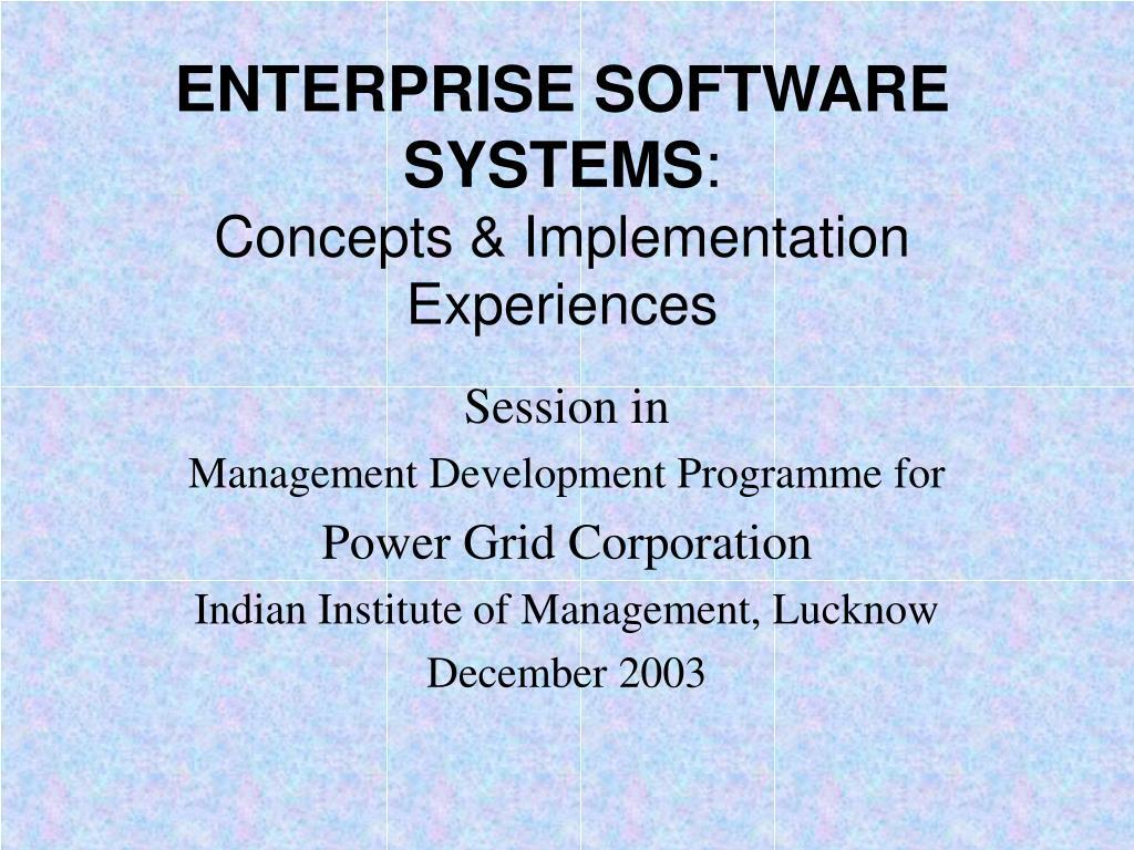 enterprise software systems concepts implementation experiences
