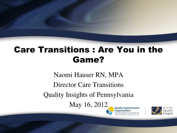 Care transitions are you in the game