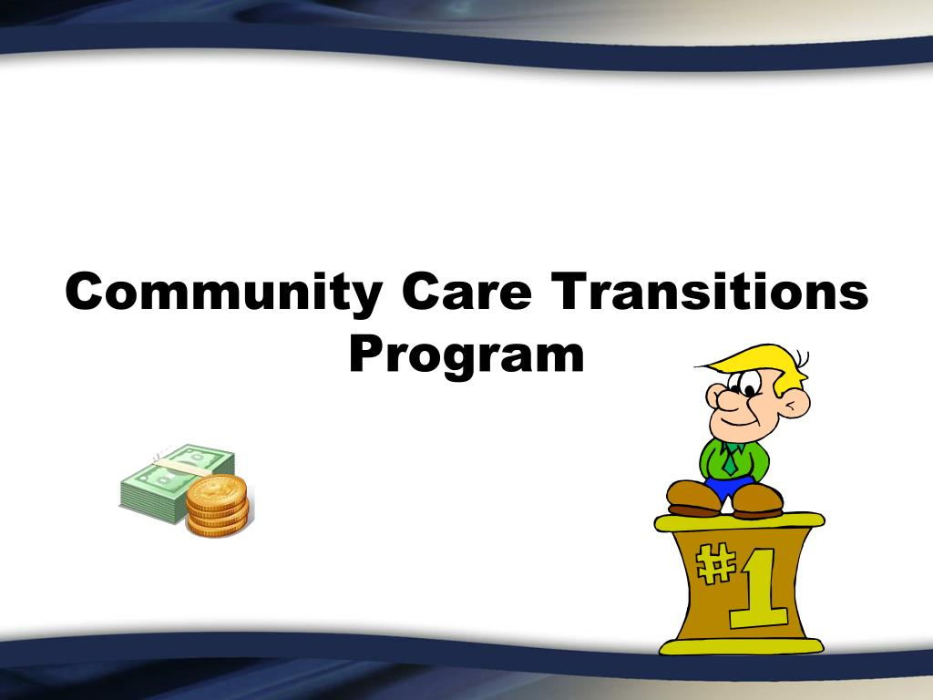 Community Care Transitions Program