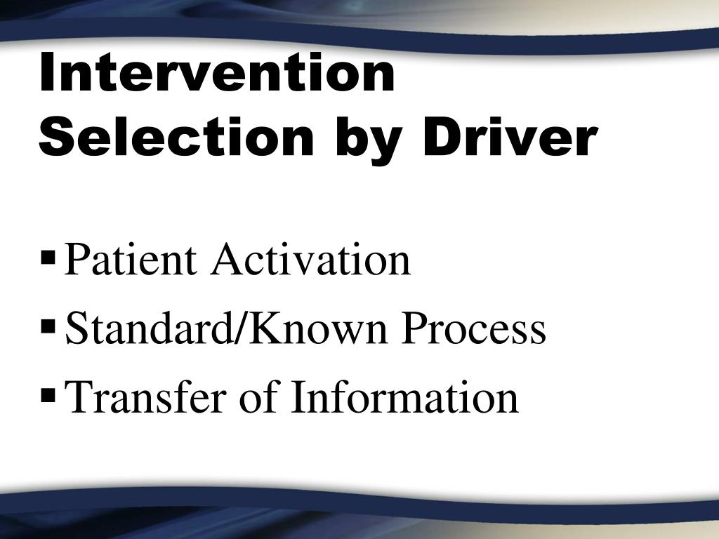 Intervention Selection by Driver