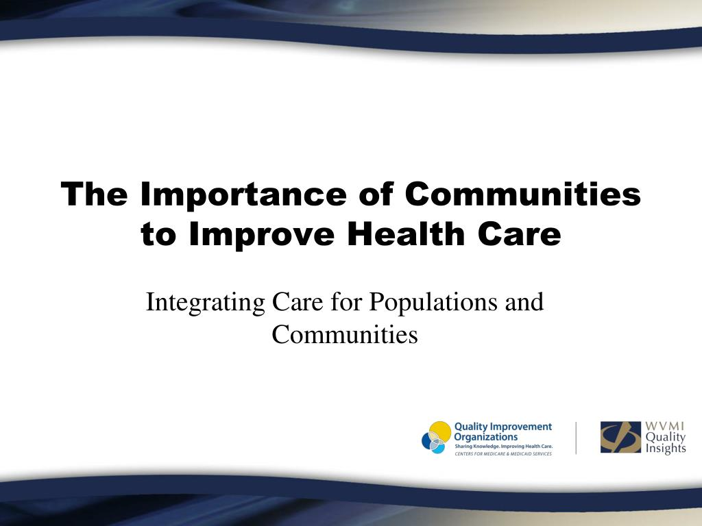 The Importance of Communities to Improve Health Care