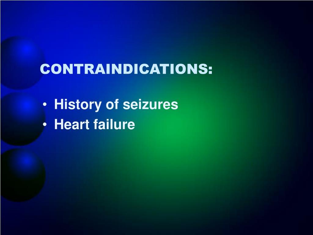 CONTRAINDICATIONS: