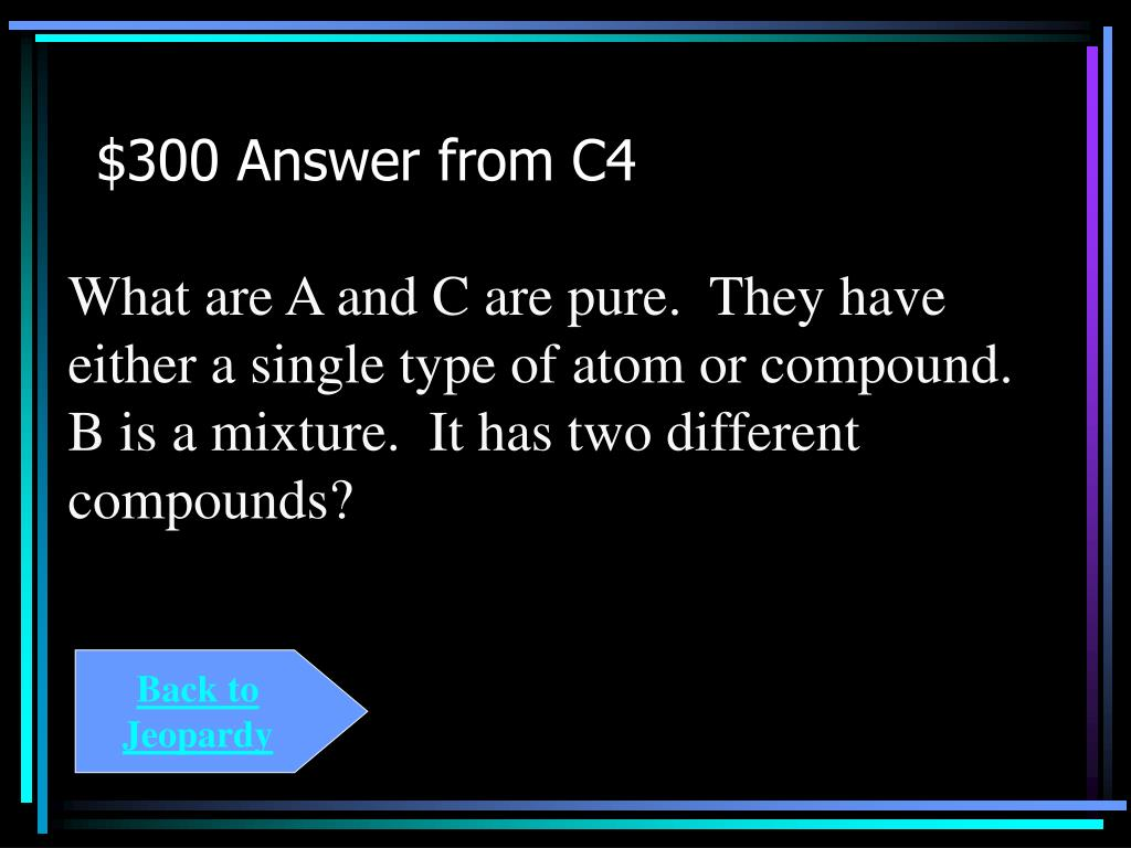 $300 Answer from C4