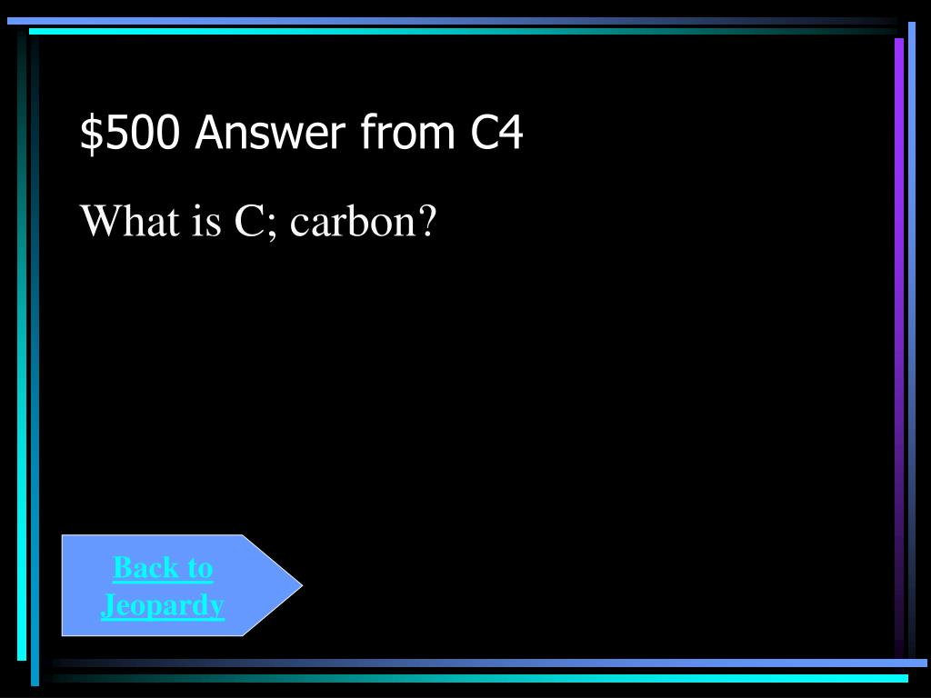 $500 Answer from C4