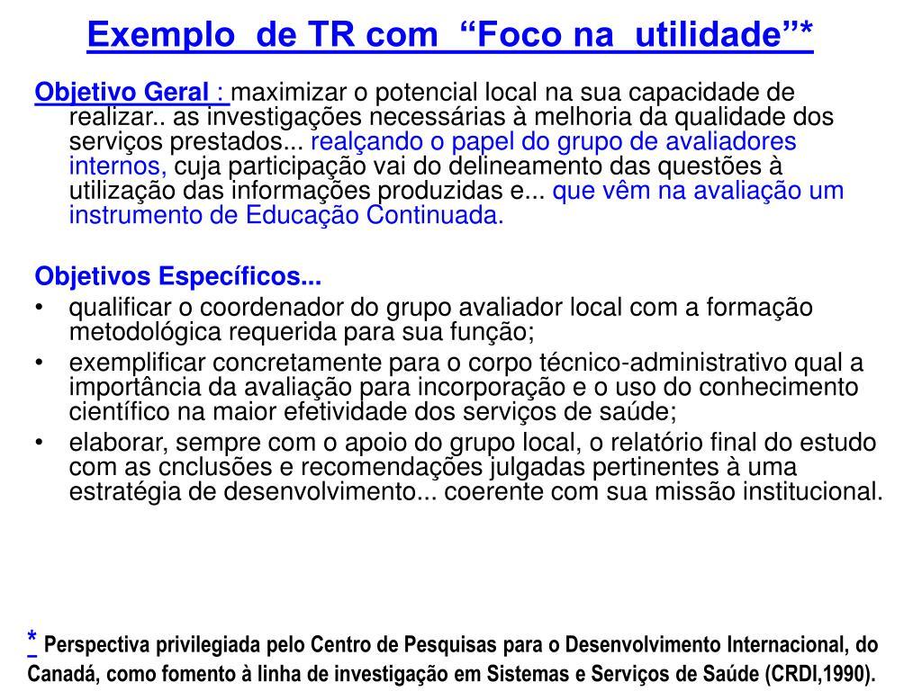 """Exemplo  de TR com  """"Foco na  utilidade""""*"""