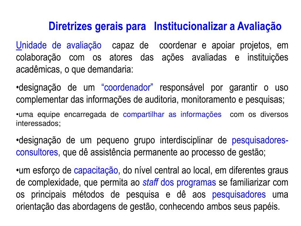 Diretrizes gerais para   Institucionalizar a Avaliação