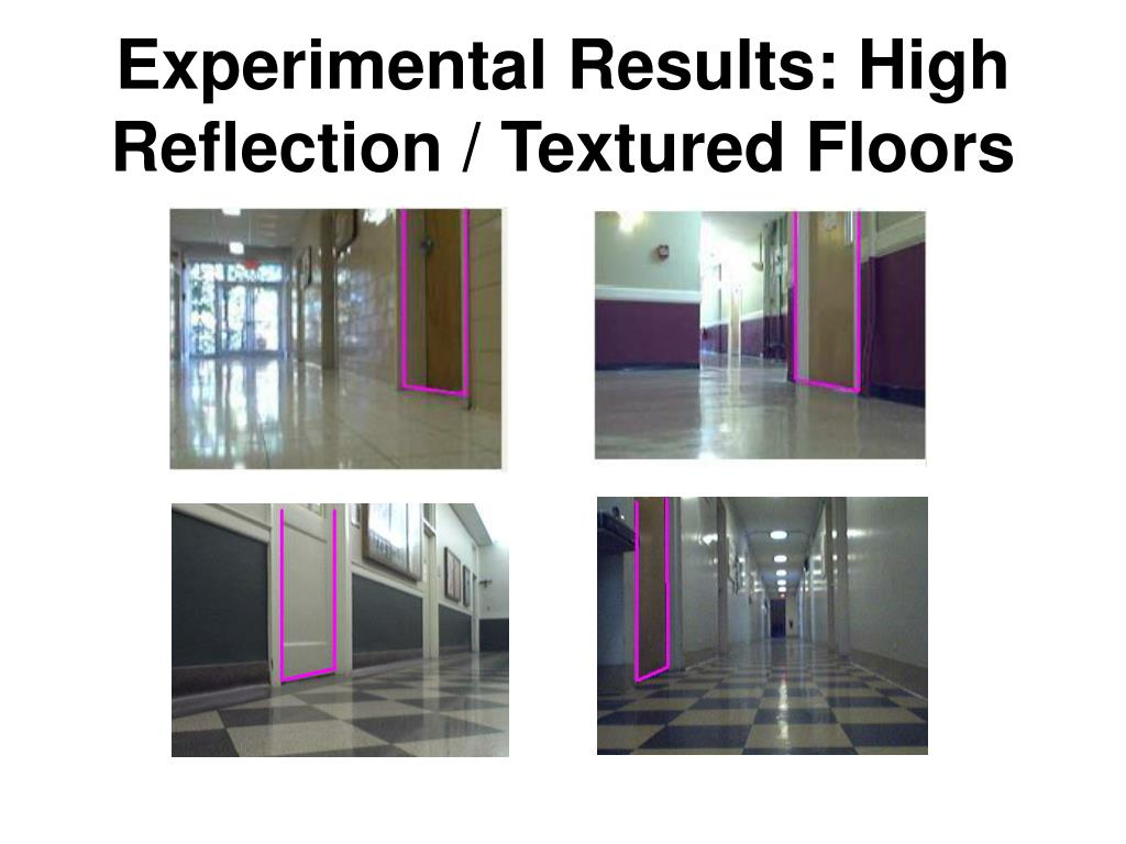 Experimental Results: High Reflection / Textured Floors