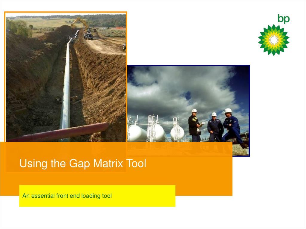 Using the Gap Matrix Tool