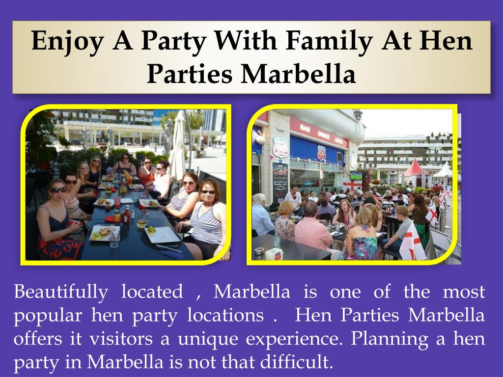 Enjoy A Party With Family At Hen Parties Marbella