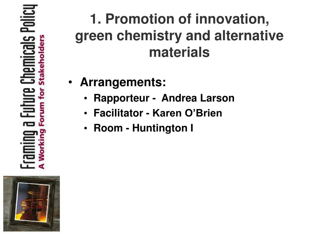 1. Promotion of innovation, green chemistry and alternative materials