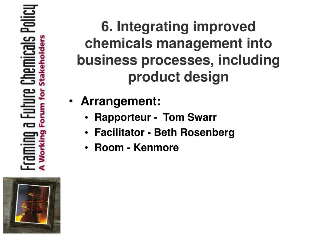 6. Integrating improved chemicals management into business processes, including product design