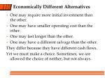 economically different alternatives