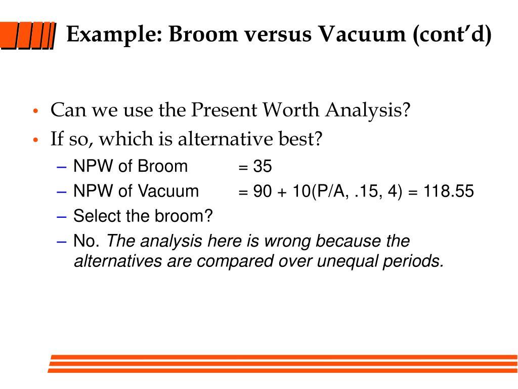 Example: Broom versus Vacuum (cont'd)