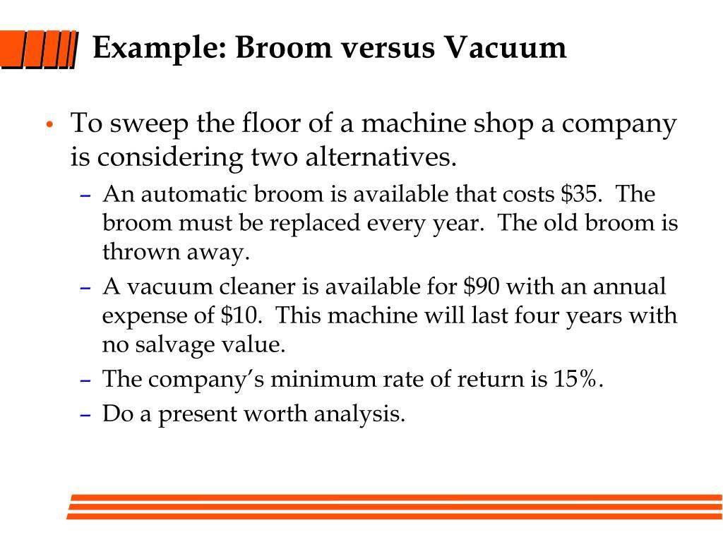 Example: Broom versus Vacuum