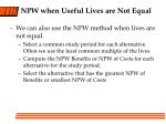 npw when useful lives are not equal