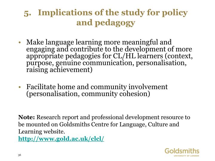5.   Implications of the study for policy and pedagogy
