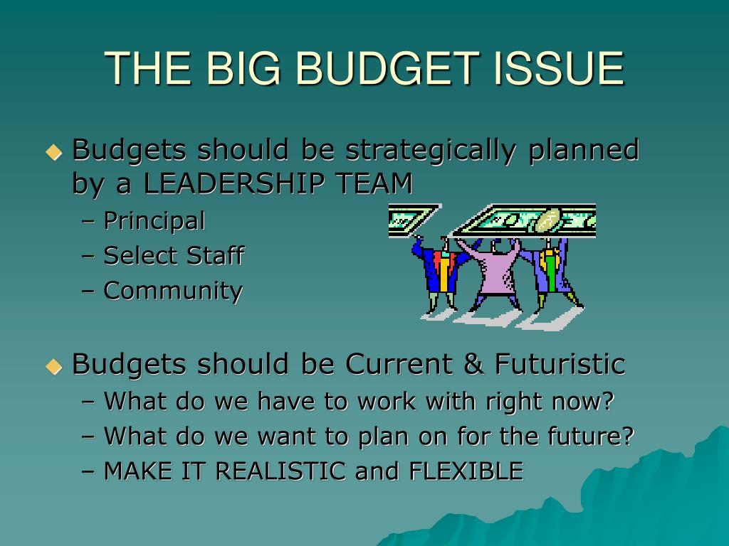 THE BIG BUDGET ISSUE
