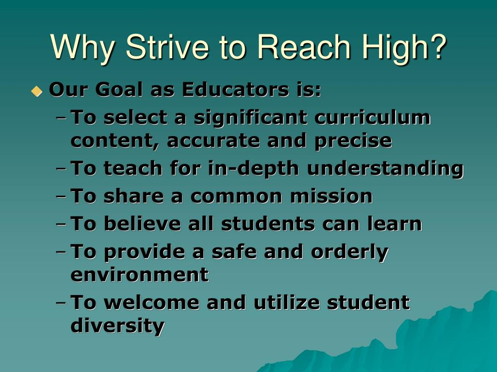 Why Strive to Reach High?