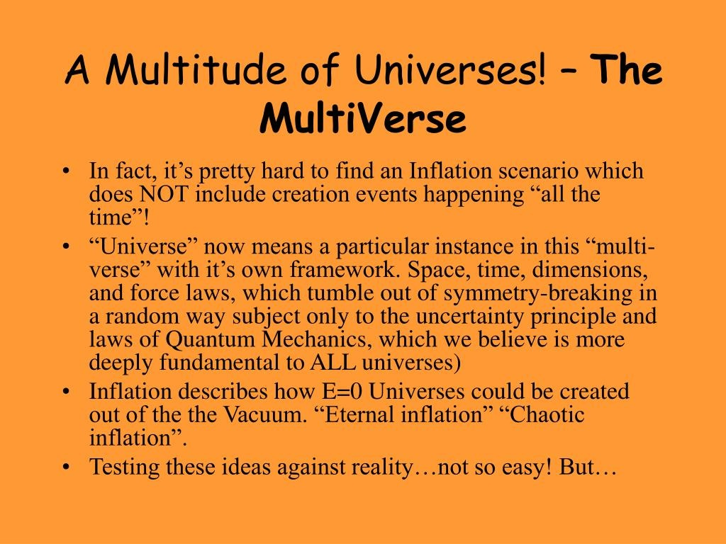 A Multitude of Universes! –