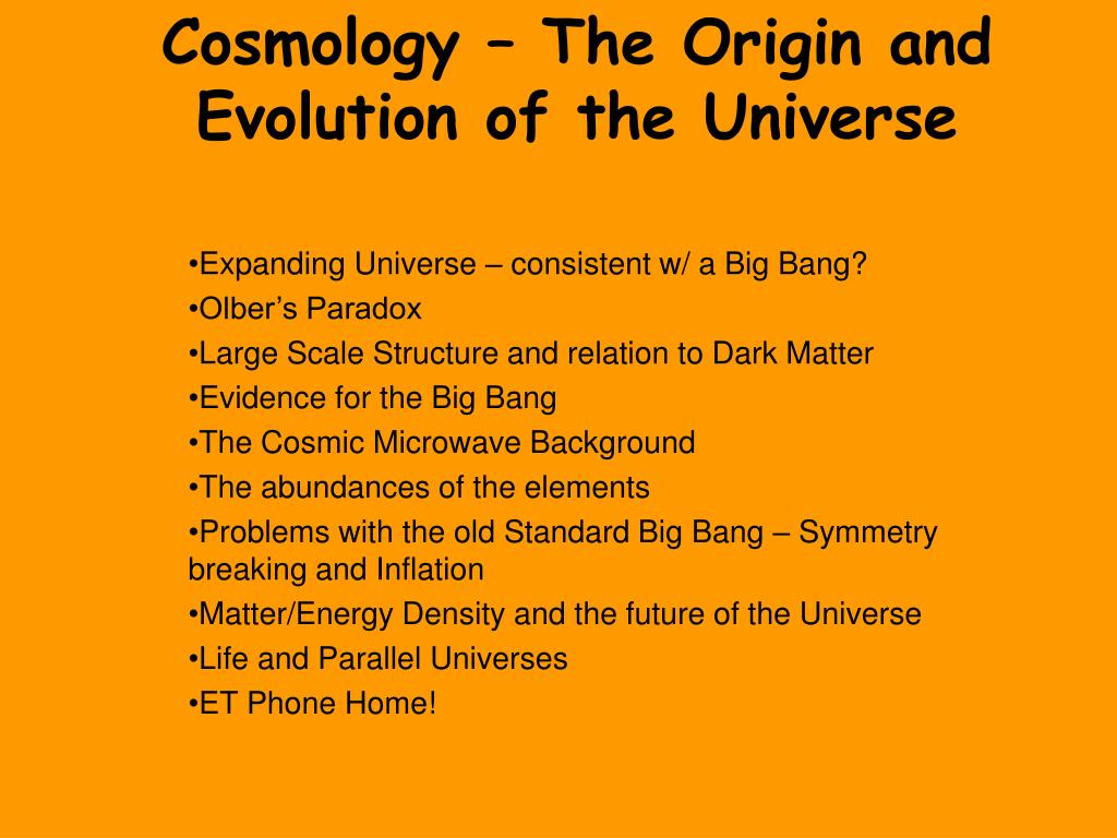 Cosmology – The Origin and Evolution of the Universe