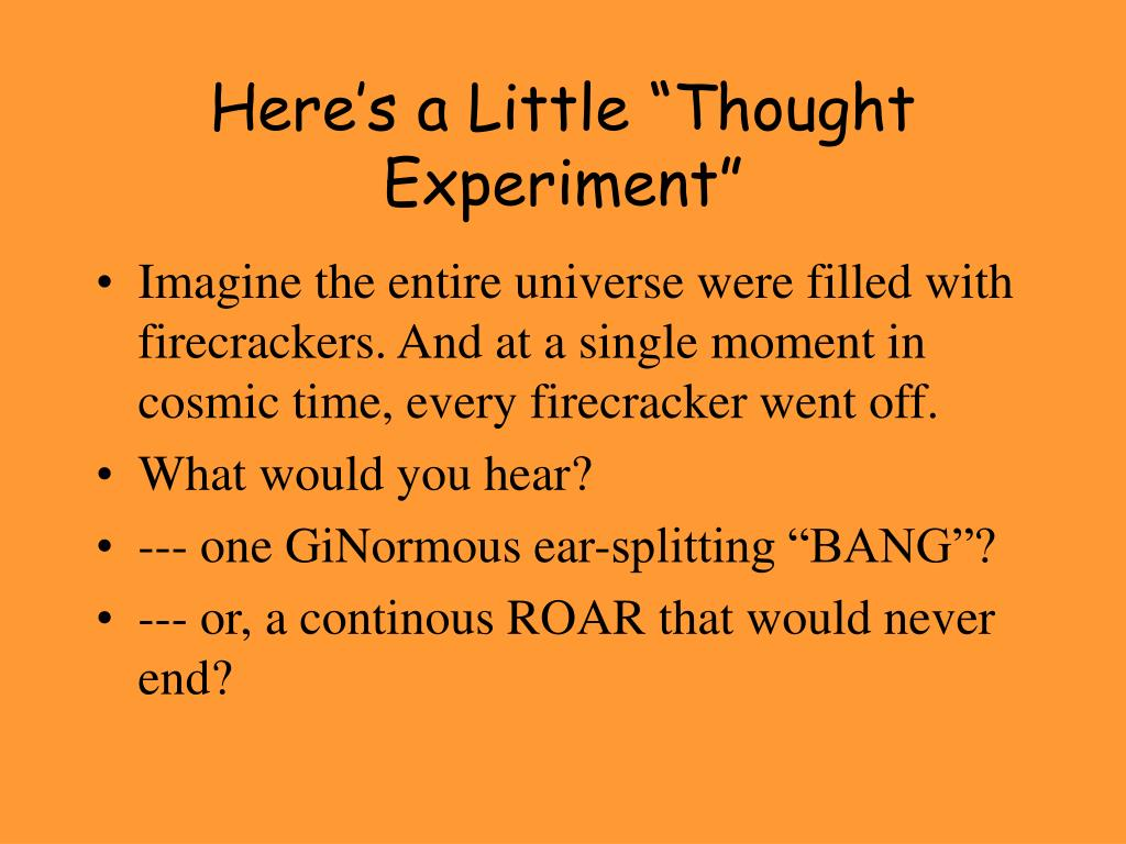 "Here's a Little ""Thought Experiment"""