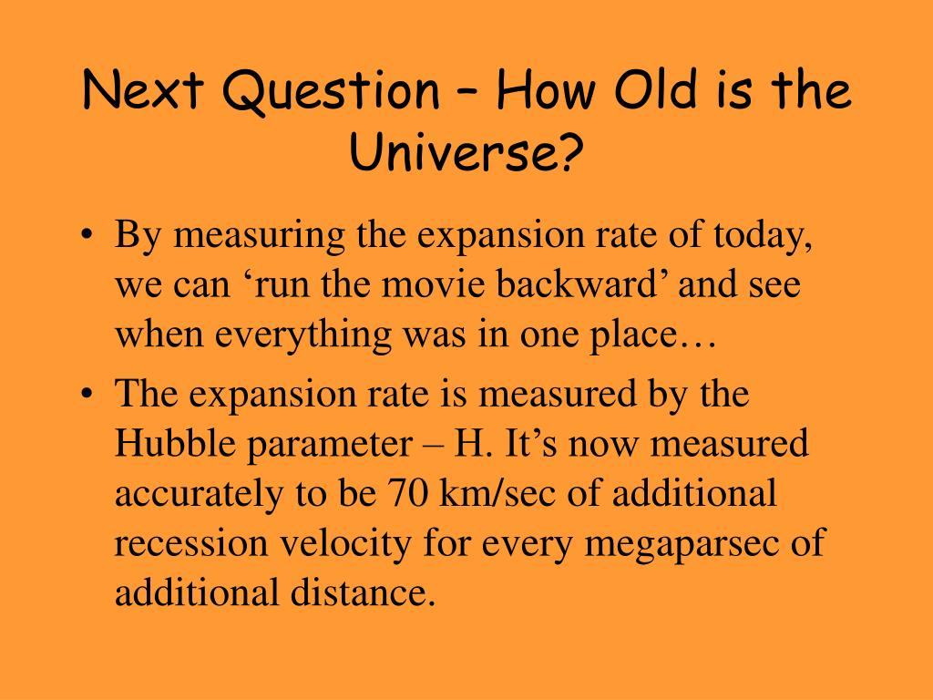 Next Question – How Old is the Universe?