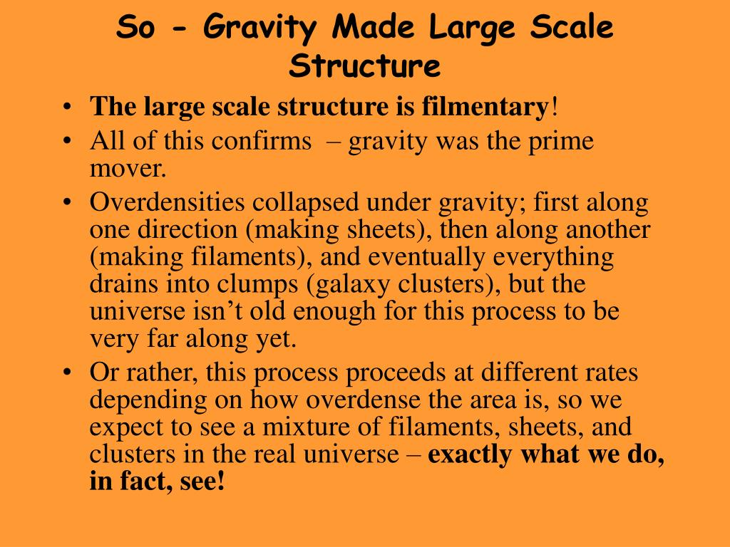 So - Gravity Made Large Scale Structure