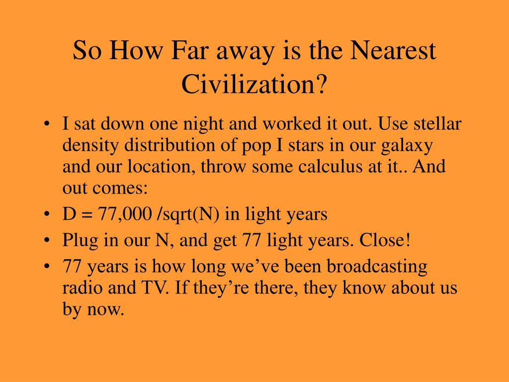 So How Far away is the Nearest Civilization?