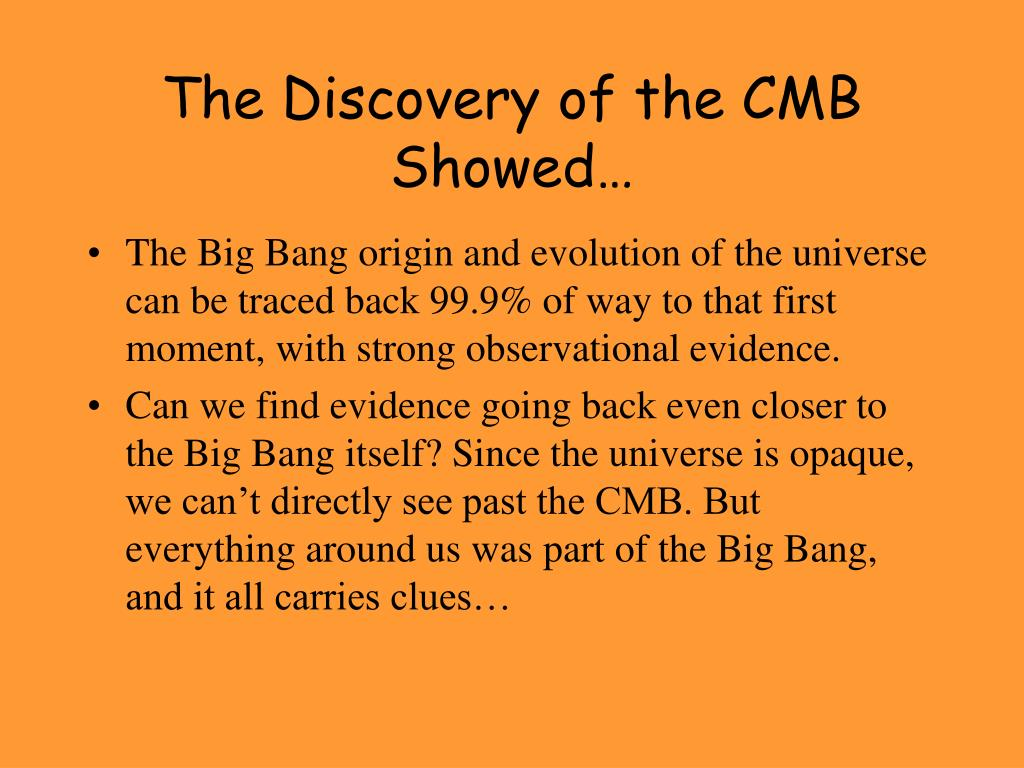 The Discovery of the CMB Showed…