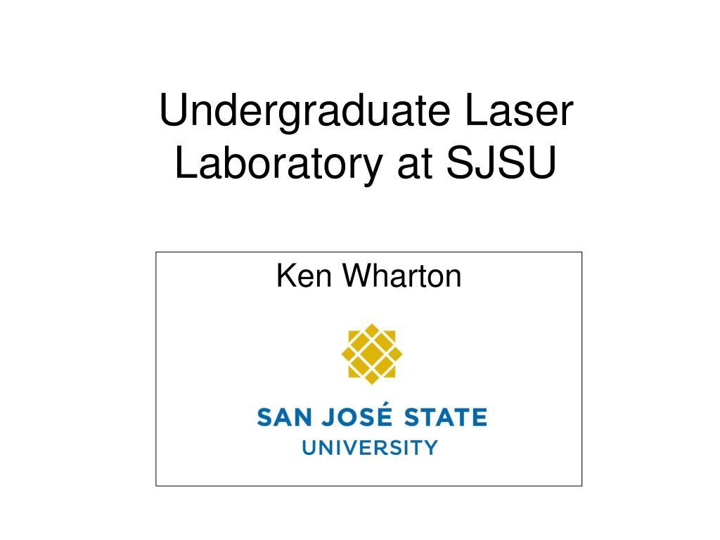 Undergraduate Laser Laboratory at SJSU