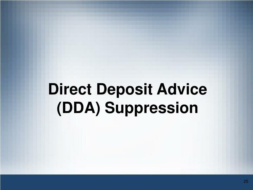 Direct Deposit Advice (DDA) Suppression