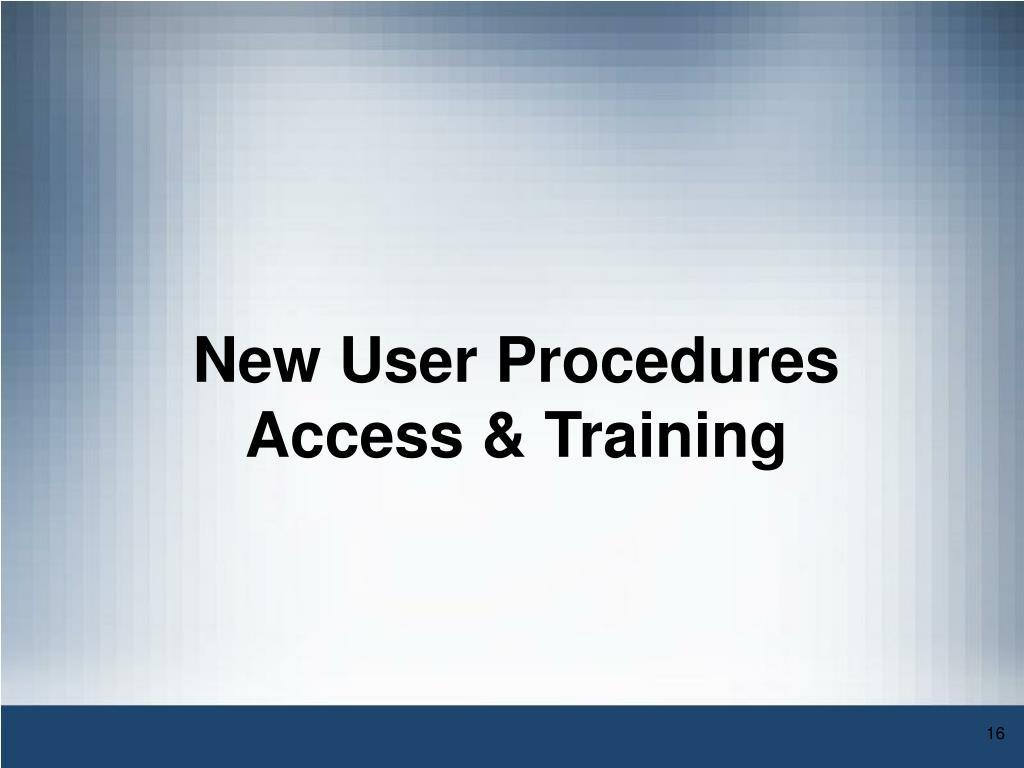 New User Procedures