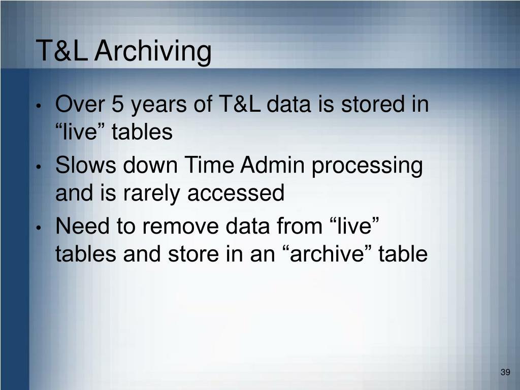 T&L Archiving