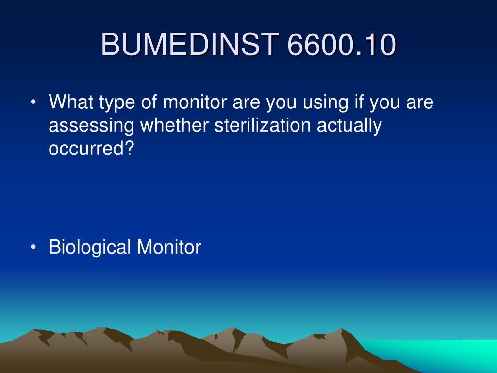 What type of monitor are you using if you are assessing whether sterilization actually occurred?