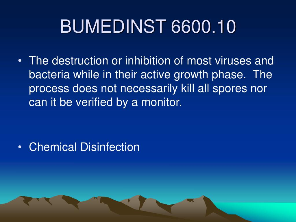 The destruction or inhibition of most viruses and bacteria while in their active growth phase.  The process does not necessarily kill all spores nor can it be verified by a monitor.