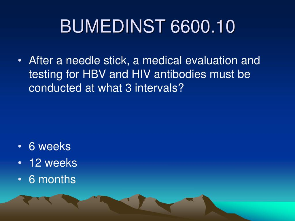 After a needle stick, a medical evaluation and testing for HBV and HIV antibodies must be conducted at what 3 intervals?