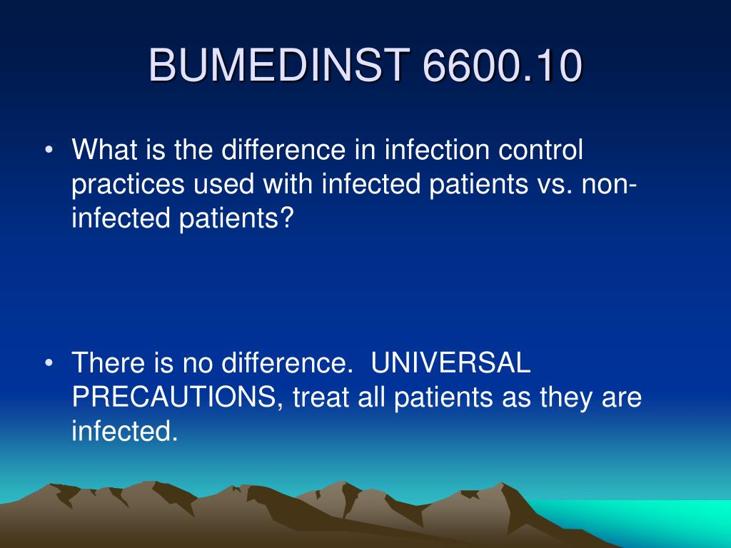 What is the difference in infection control practices used with infected patients vs. non-infected patients?