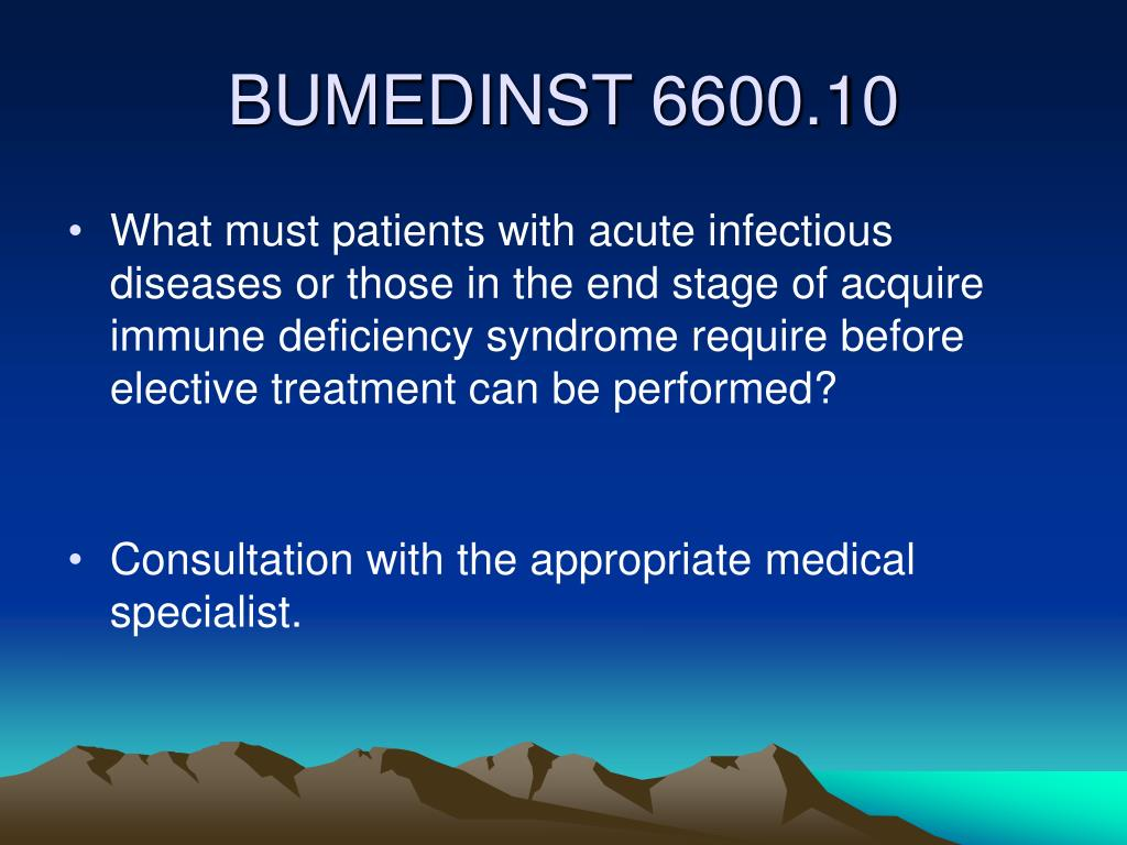 What must patients with acute infectious diseases or those in the end stage of acquire immune deficiency syndrome require before elective treatment can be performed?